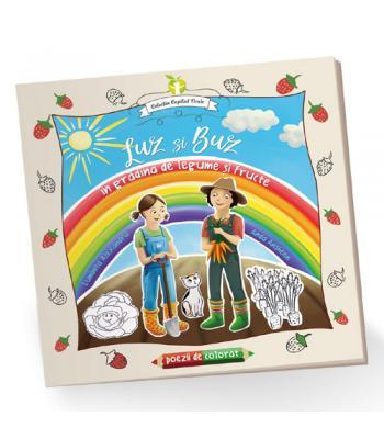 Luz şi Buz în grădina de legume şi fructe - carte de colorat, cu poezii