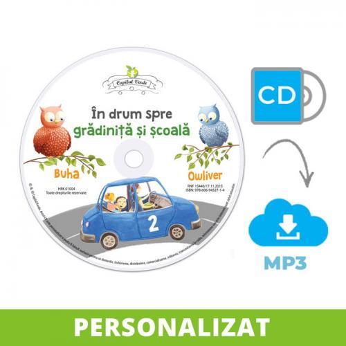 Conversie CD - MP3 şi personalizare În drum spre grădiniţă şi şcoală vol. 2
