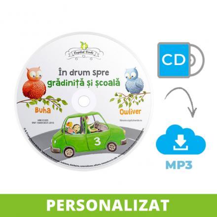 Conversie CD - MP3 şi personalizare În drum spre grădiniţă şi şcoală vol. 3